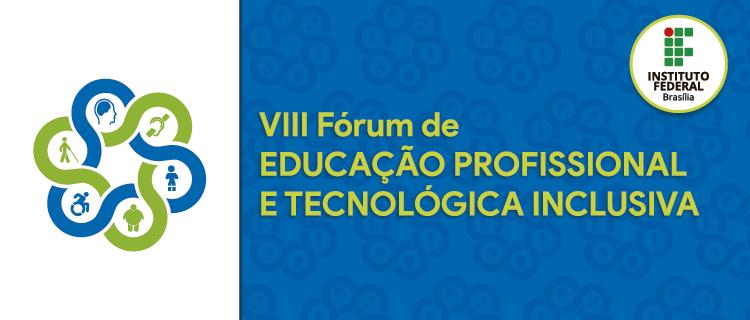 VIII Fórum de Educação Profissional e Tecnológica Inclusiva recebe resumos