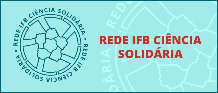 Rede IFB Ciência Solidária: Vamos superar juntos essa fase