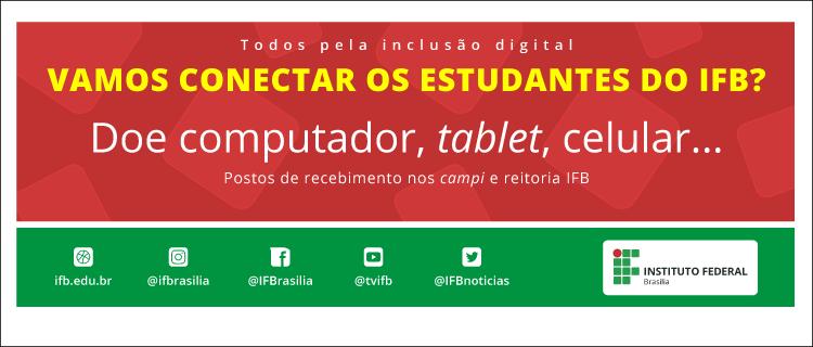 IFB recebe doação de equipamentos tecnológicos para inclusão digital de estudantes