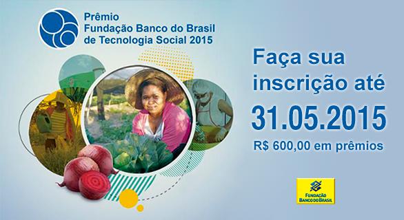 Prêmio Fundação Banco do Brasil de Tecnologia Social - Edição 2015