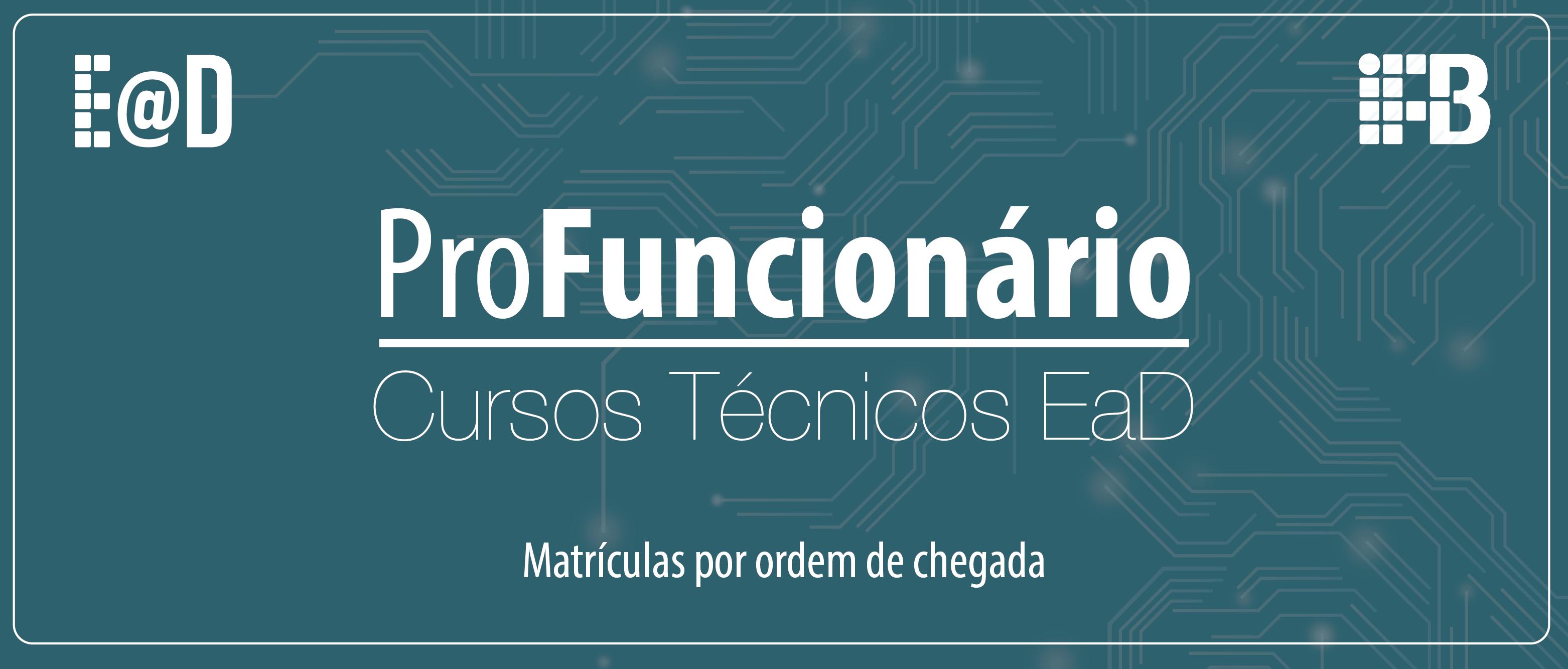 Matrículas abertas para cursos Técnicos EaD do Programa ProFuncionário