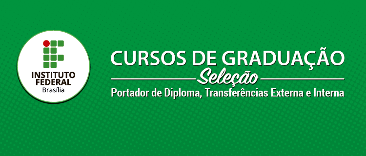 Confira as seleções para Portador de Diploma e Transferências Externa e Interna