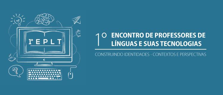 Aberto prazo de inscrições para o I Encontro de Professores de Línguas e suas Tecnologias